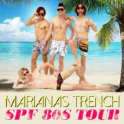 "Marianas Trench's ""SPF 80s Tour"" – Ticket + Photopass Giveaway"
